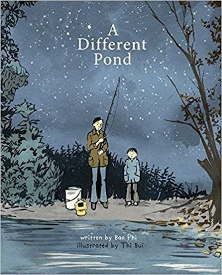 A Different Pond written by Bao Phi and illustrated by Thi Bui_50 Must-Read Books for Second Graders