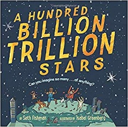 A Hundred Billion Trillion Stars written by Seth Fishman and illustrated by Isabel Greenberg_50 Must-Read Books for Second Graders