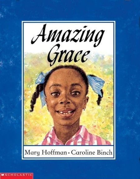 Amazing Grace written by Mary Hoffman and illustrated by Caroline Binch_50 Must-Read Books for Second Graders