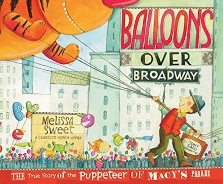 Balloons over Broadway by Melissa Sweet_50 Must-Read Books for Second Graders