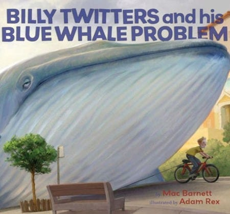 Billy Twitters and his Blue Whale Problem written by Mac Barnett and illustrated by Adam Rex_50 Must-Read Books for Second Graders