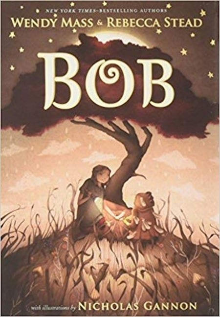 Bob written by Wendy Mass and Rebecca Stead and illustrated by Nicholas Gannon_50 Must-Read Books for Second Graders