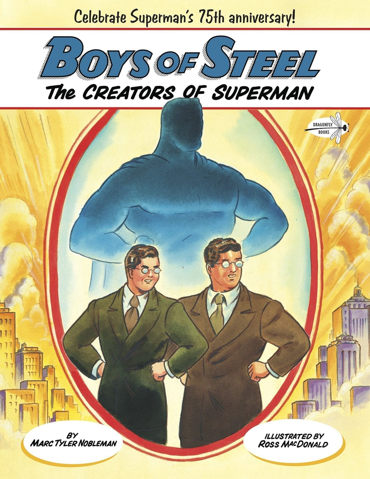 Boys of Steel: The Creators of Superman written by Marc Tyler Nobleman and illustrated by Ross MacDonald_50 Must-Read Books for Second Graders
