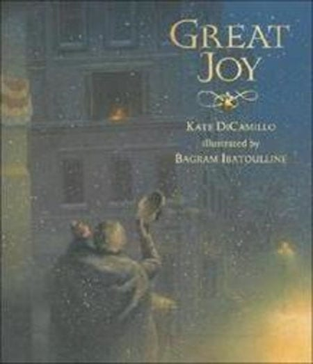 Great Joy written by Kate DiCamillo and illustrated by Bagram Ibatoulline_50 Must-Read Books for Second Graders