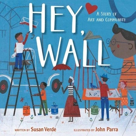 Hey Wall written by Susan Verde and illustrated by John Parra_50 Must-Read Books for Second Graders
