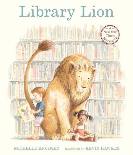 Library Lion written by Michelle Knudson and illustrated by Kevin Hawkes_50 Must-Read Books for Second Graders