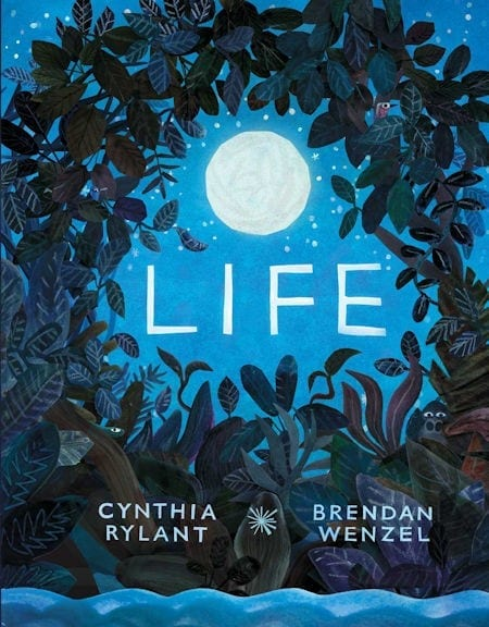 Life written by Cynthia Rylant and illustrated by Brendan Wenzel_50 Must-Read Books for Second Graders