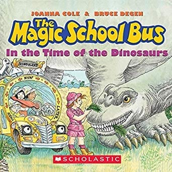 Magic School Bus In the Time of the Dinosaurs by Joanna Cole and Bruce Degen_50 Must-Read Books for Second Graders