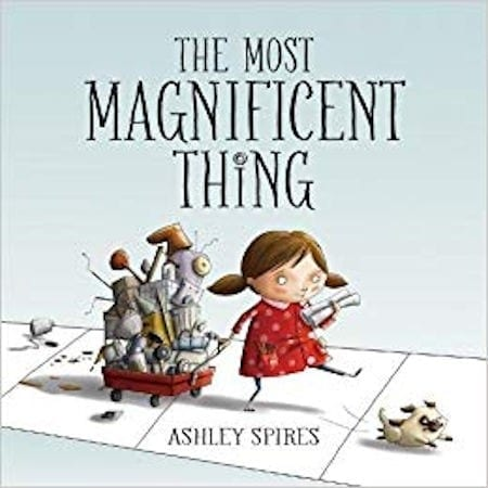 Most Magnificent Thing by Ashley Spires_50 Must-Read Books for Second Graders