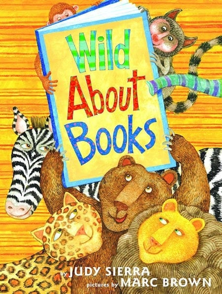Wild About Books written by Judi Sierra and illustrated by Marc Brown_50 Must-Read Books for Second Graders