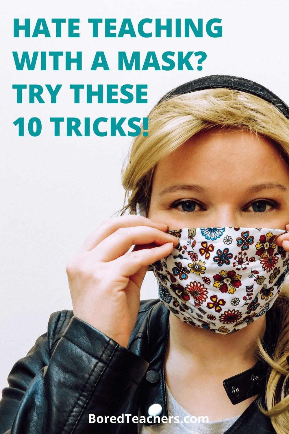 Hate Teaching With a Mask? Try These 10 Tricks!