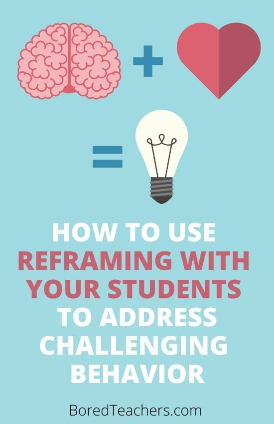 How to Use Reframing With Your Students to Address Challenging Behavior