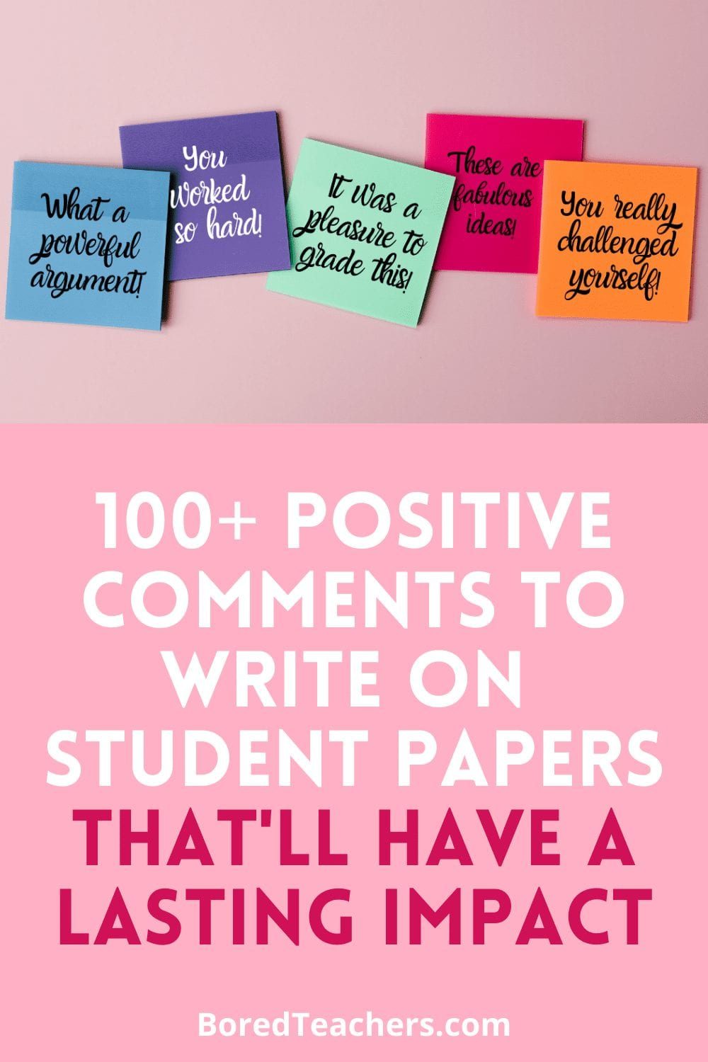 100+ Positive Comments to Write on Student Papers That'll Have a Lasting Impact