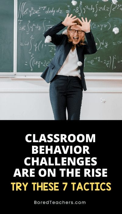 Classroom Behavior Challenges Are On the Rise - Try These 7 Tactics